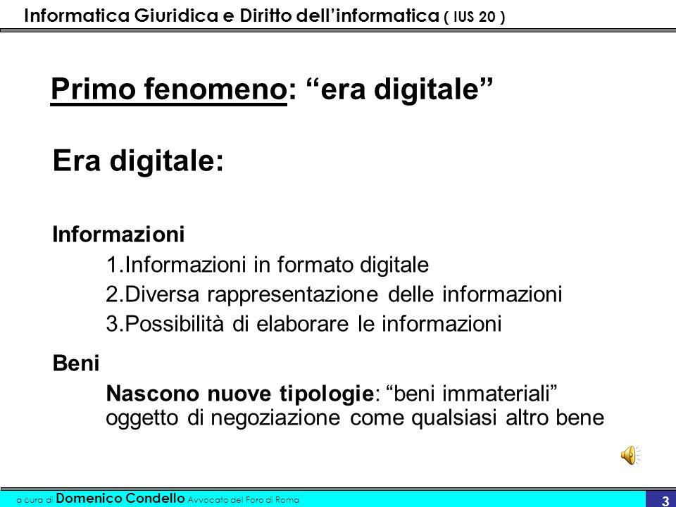 Informatica Giuridica e Diritto dellinformatica ( IUS 20 ) a cura di Domenico Condello Avvocato del Foro di Roma 34 …era digitale 2.