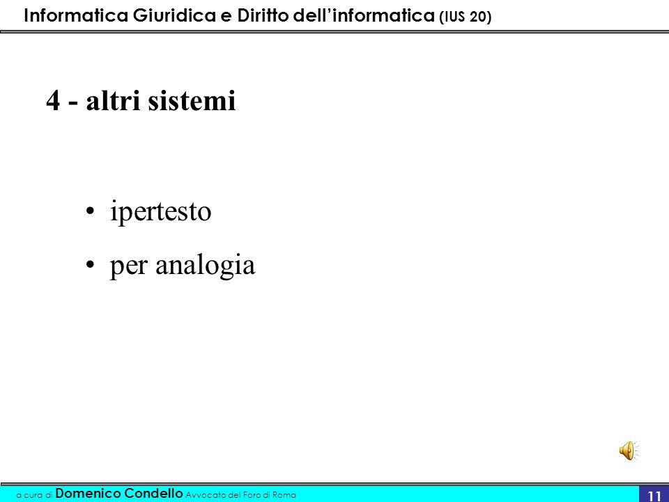 Informatica Giuridica e Diritto dellinformatica (IUS 20) a cura di Domenico Condello Avvocato del Foro di Roma 11 4 - altri sistemi ipertesto per anal