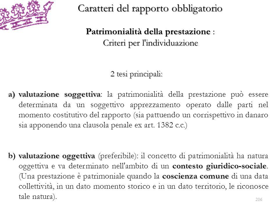 Caratteri del rapporto obbligatorio -Possibilità: se la prestazione è impossibile lobbligazione non sorge; limpossibilità può essere fisica o giuridica.