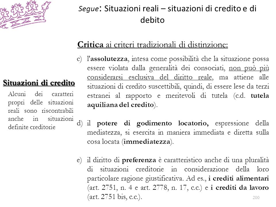 superamento diritto comune delle situazioni patrimoniali Il superamento della distinzione tradizionale tra situazioni reali e creditorie conduce all individuazione di un diritto comune delle situazioni patrimoniali.