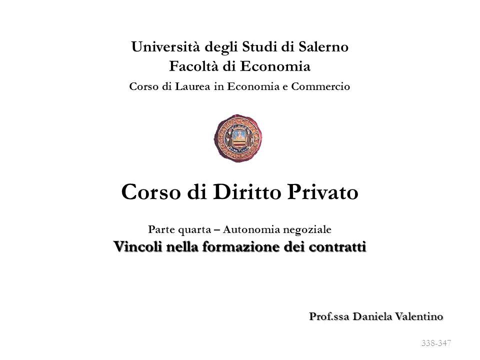 Università degli Studi di Salerno Facoltà di Economia Corso di Laurea in Economia e Commercio Prof.ssa Daniela Valentino Corso di Diritto Privato Part