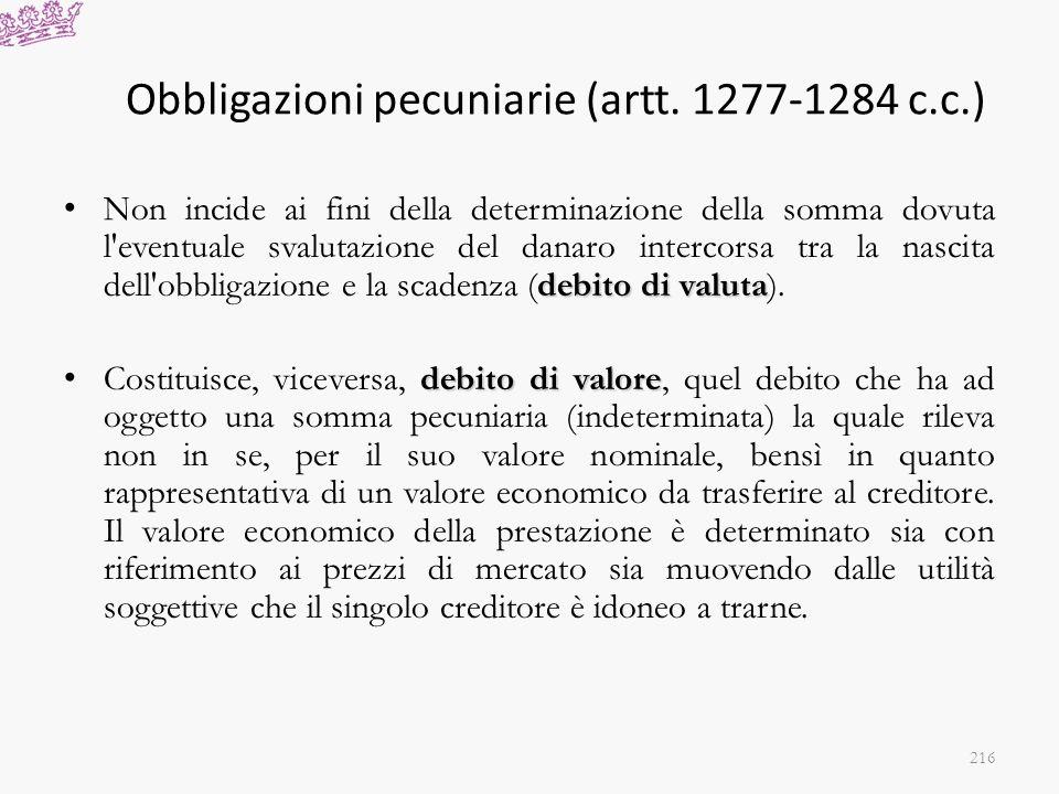 Obbligazioni pecuniarie (artt. 1277-1284 c.c.) debito di valuta Non incide ai fini della determinazione della somma dovuta l'eventuale svalutazione de