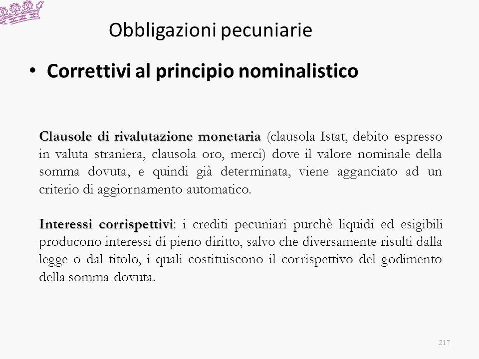 Obbligazioni pecuniarie Correttivi al principio nominalistico Clausole di rivalutazione monetaria Clausole di rivalutazione monetaria (clausola Istat,