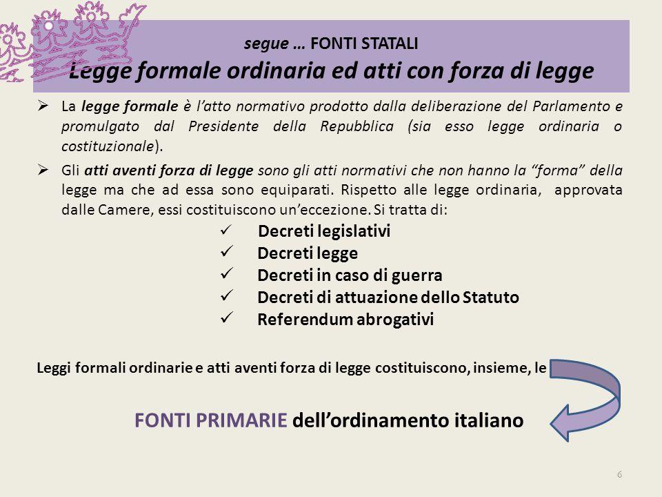 FONTI REGIONALI Gli Statuti regionali Statuti speciali: disciplinati dallart.