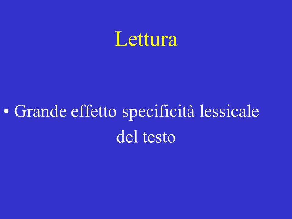 Lettura Grande effetto specificità lessicale del testo