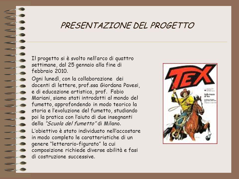 PRESENTAZIONE DEL PROGETTO Il progetto si è svolto nellarco di quattro settimane, dal 25 gennaio alla fine di febbraio 2010. Ogni lunedì, con la colla