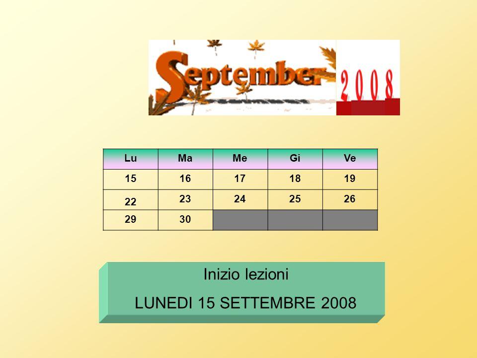 LuMaMeGiVe 1516171819 22 23242526 2930 Inizio lezioni LUNEDI 15 SETTEMBRE 2008