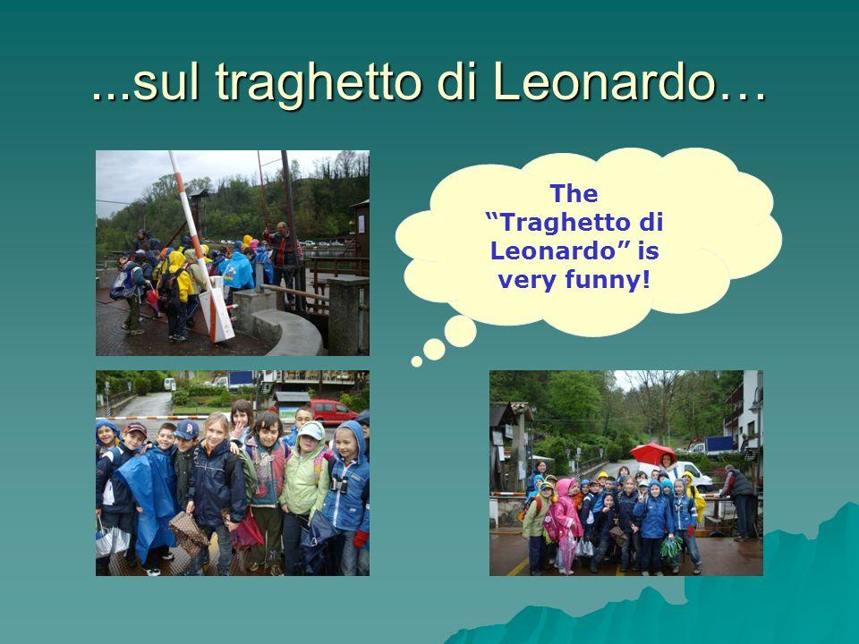 ...sul traghetto di Leonardo… The Traghetto di Leonardo is very funny!