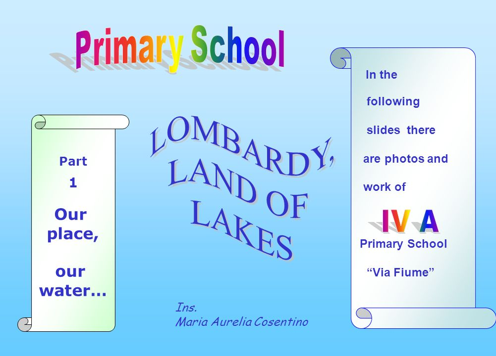 In the following slides there are photos and work of Primary School Via Fiume Ins.