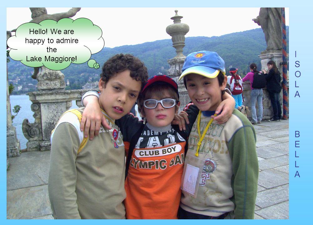 ISOLABELLAISOLABELLA Hello! We are happy to admire the Lake Maggiore!