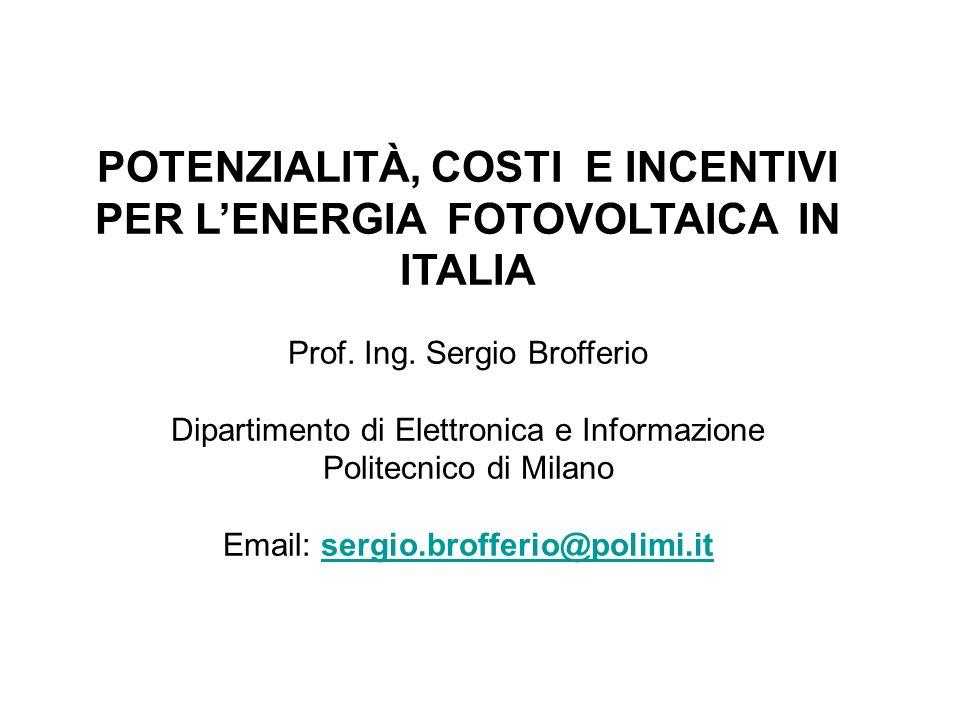 POTENZIALITÀ, COSTI E INCENTIVI PER LENERGIA FOTOVOLTAICA IN ITALIA Prof.