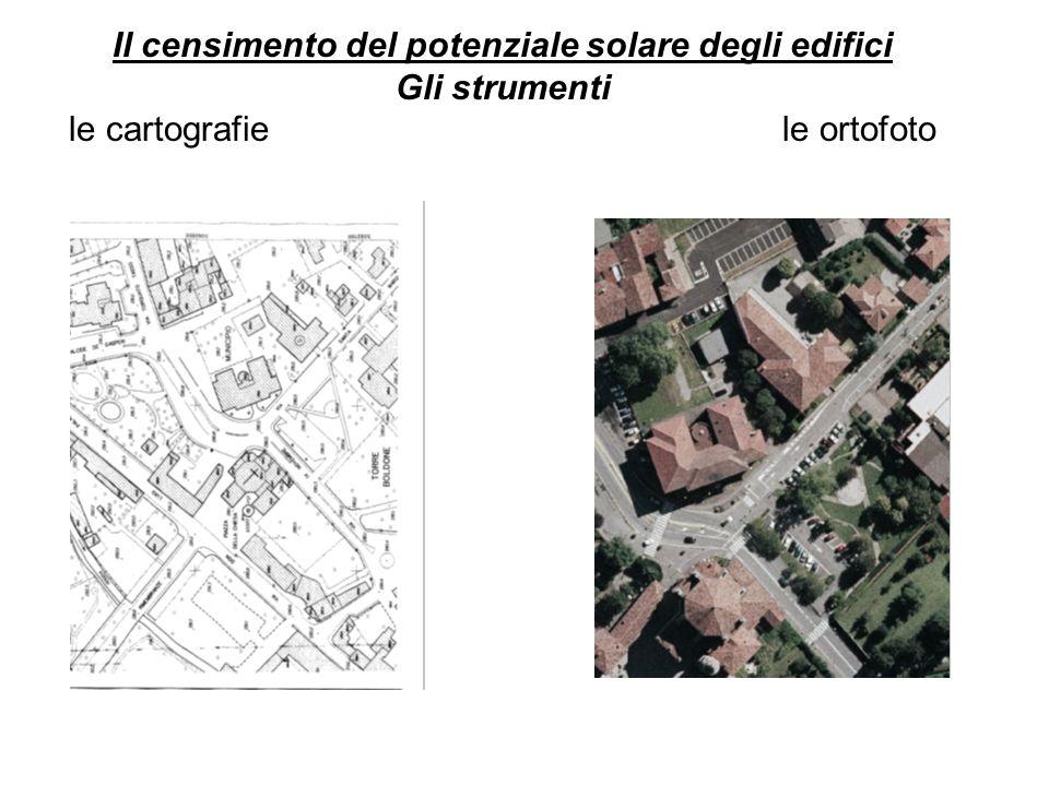 Il censimento del potenziale solare degli edifici Gli strumenti le cartografie le ortofoto