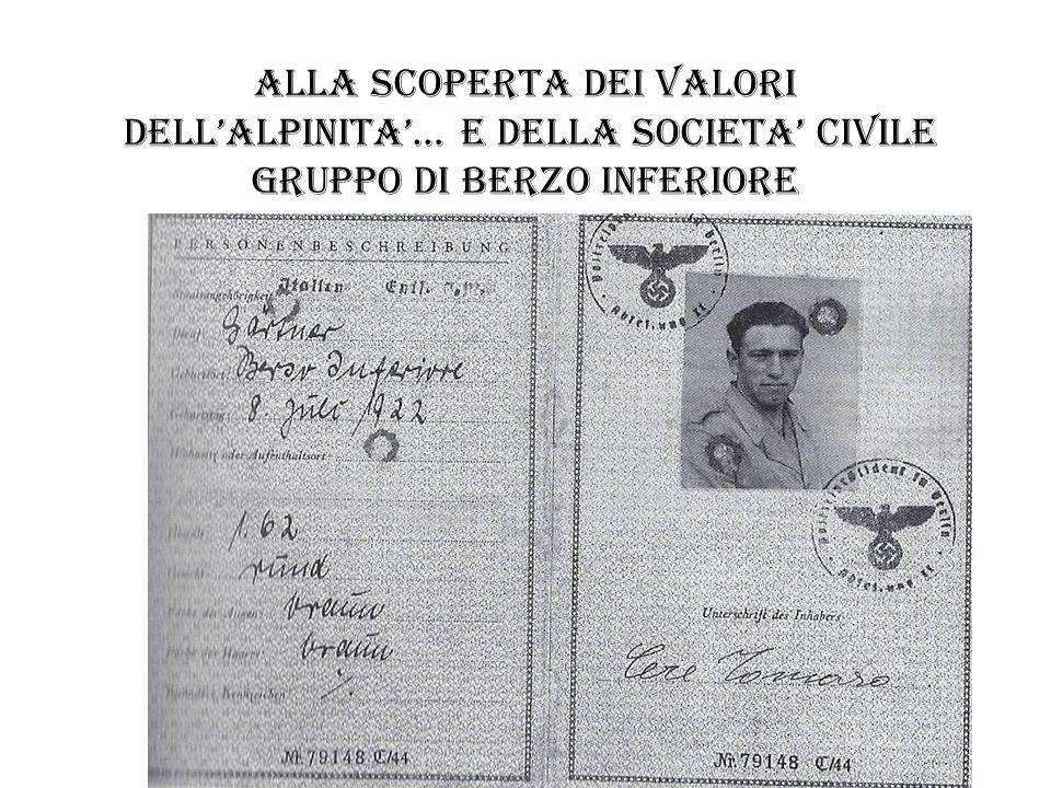 ALLA SCOPERTA DEI VALORI DELLALPINITA… E DELLA SOCIETA CIVILE gruppo di bienno