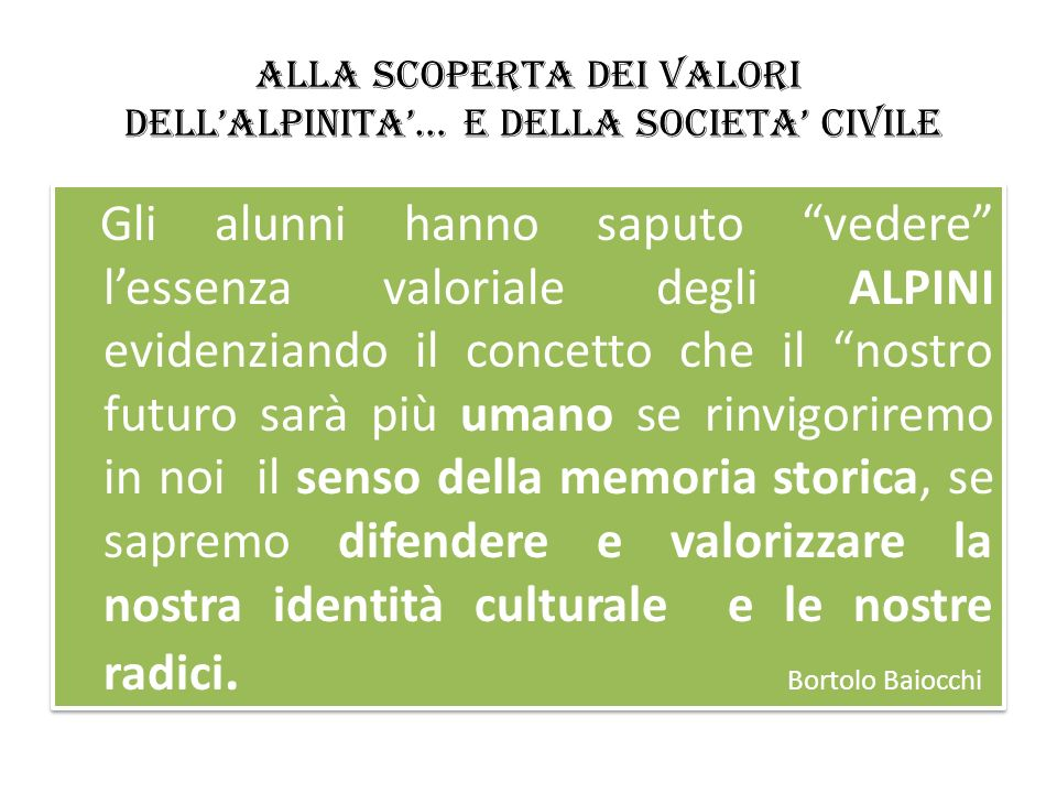 ALLA SCOPERTA DEI VALORI DELLALPINITA… E DELLA SOCIETA CIVILE www.alpinivalgrigna.it