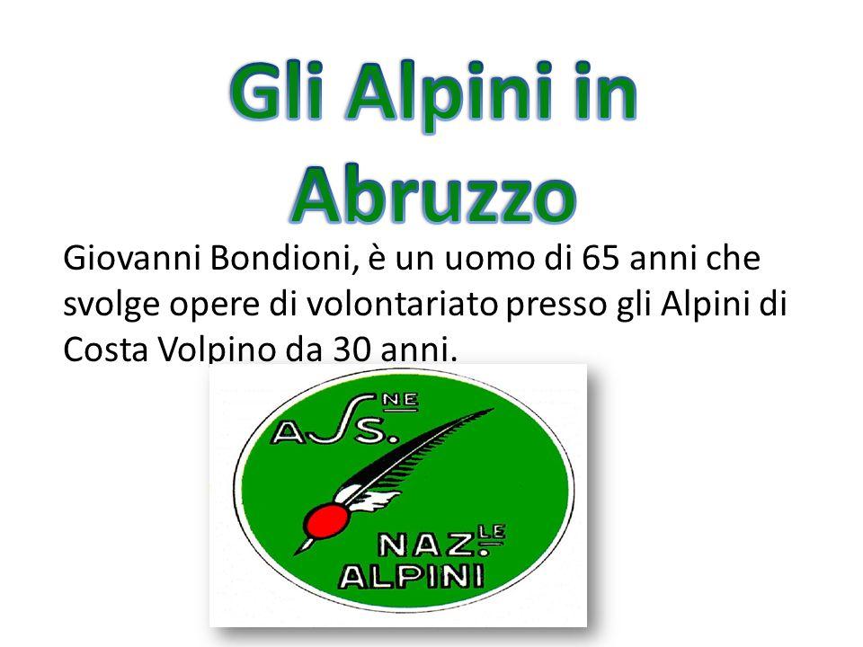 Giovanni Bondioni, è un uomo di 65 anni che svolge opere di volontariato presso gli Alpini di Costa Volpino da 30 anni.