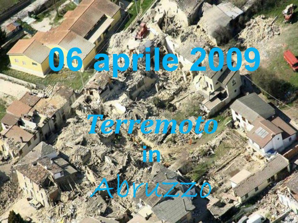 06 aprile 2009 Terremoto in Abruzzo