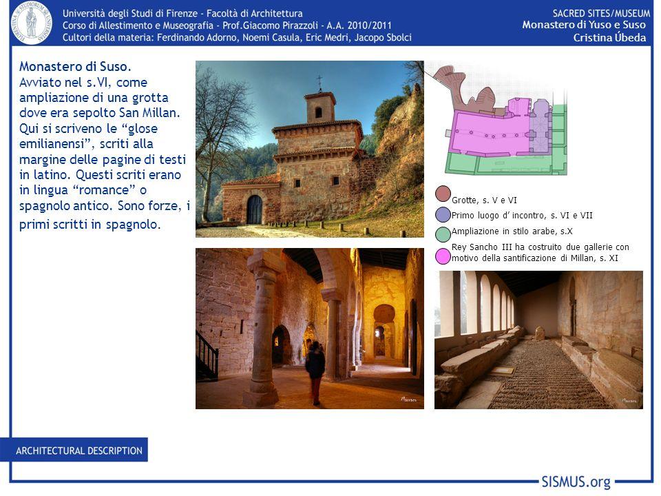 Monastero di Suso. Avviato nel s.VI, come ampliazione di una grotta dove era sepolto San Millan. Qui si scriveno le glose emilianensi, scriti alla mar