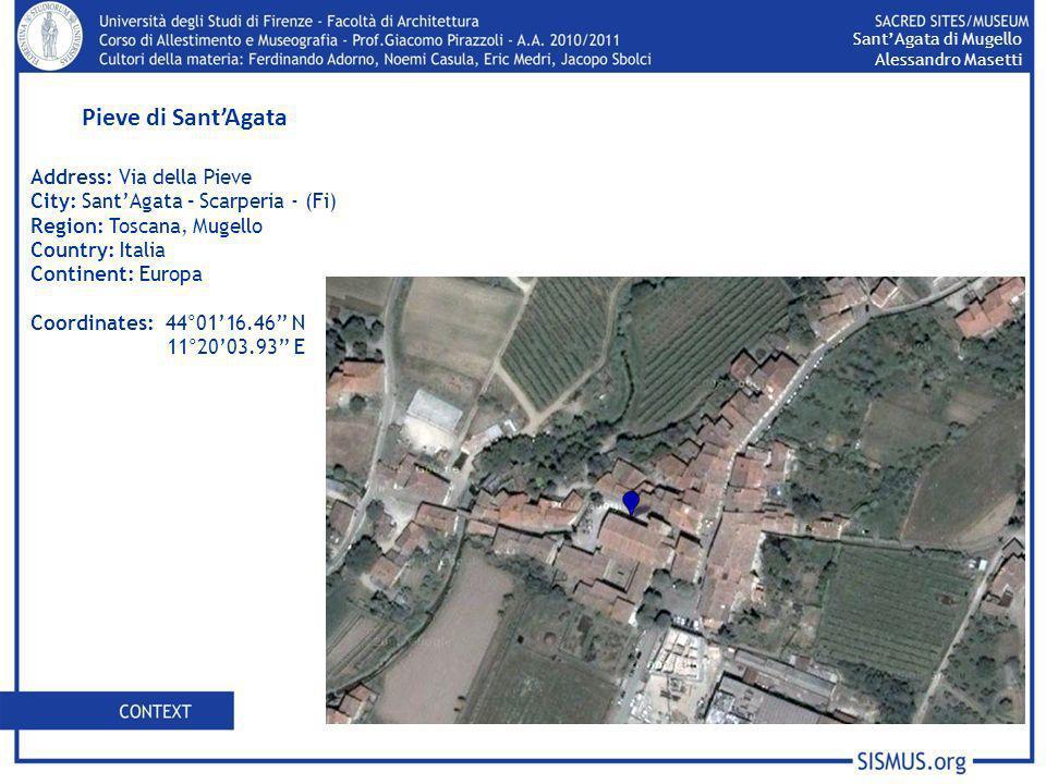 Pieve di SantAgata Address: Via della Pieve City: SantAgata – Scarperia - (Fi) Region: Toscana, Mugello Country: Italia Continent: Europa Coordinates: