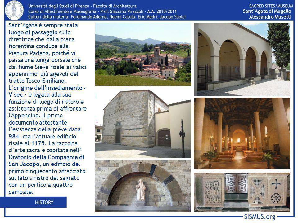 SantAgata di Mugello Alessandro Masetti SantAgata è sempre stata luogo di passaggio sulla direttrice che dalla piana fiorentina conduce alla Pianura P