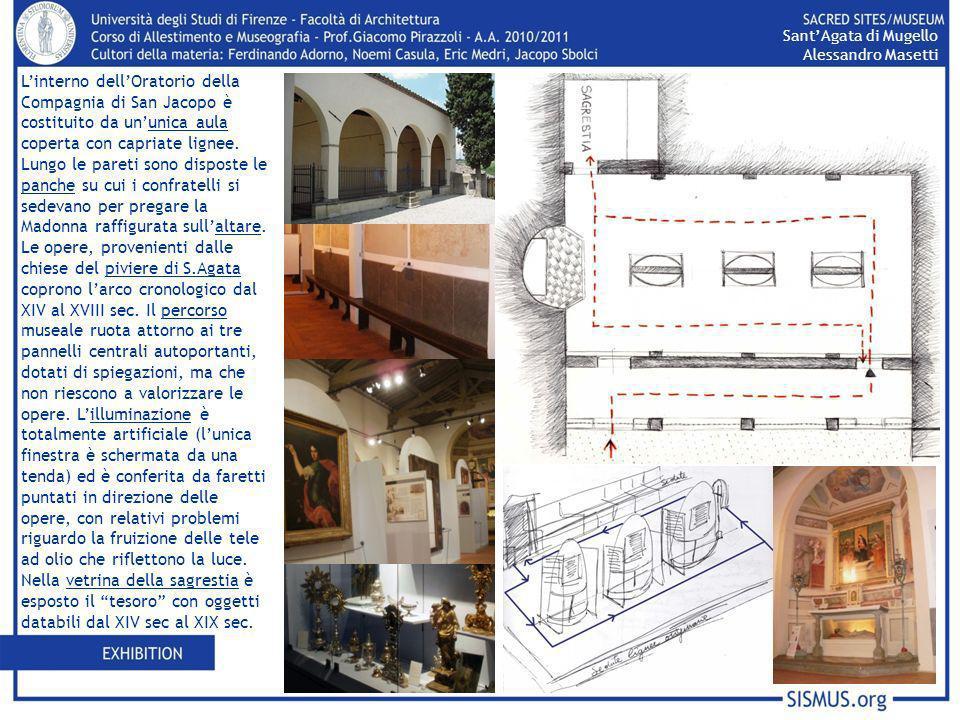 SantAgata di Mugello Alessandro Masetti Linterno dellOratorio della Compagnia di San Jacopo è costituito da ununica aula coperta con capriate lignee.