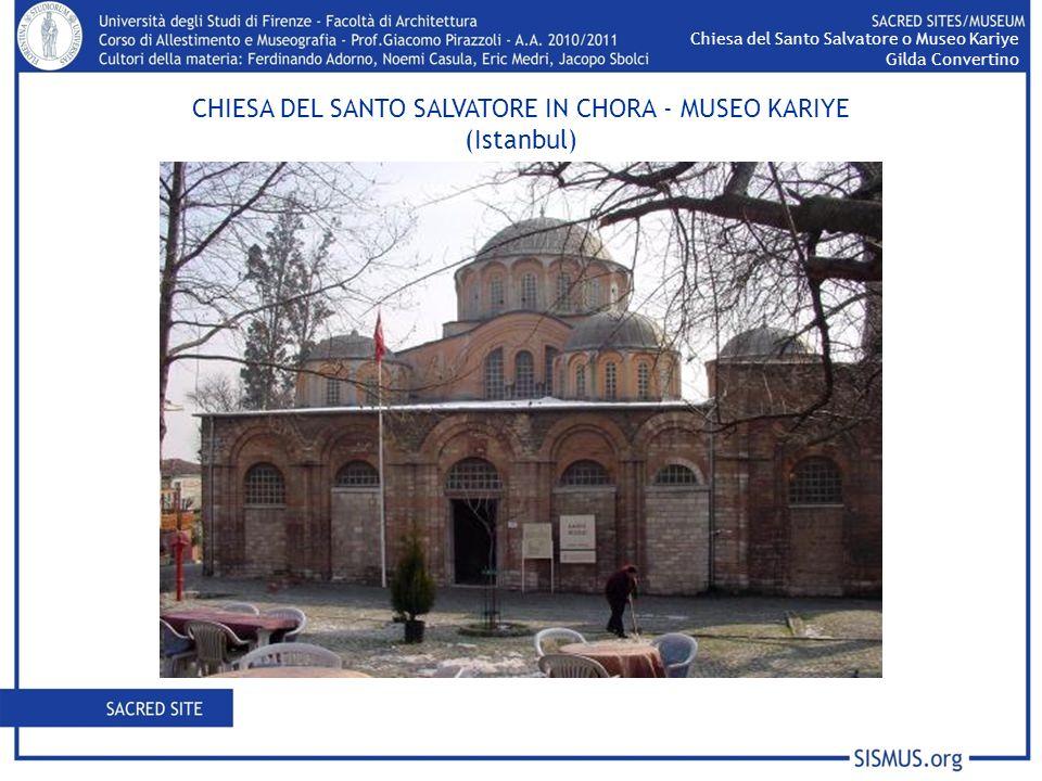 Chiesa del Santo Salvatore o Museo Kariye Gilda Convertino CHIESA DEL SANTO SALVATORE IN CHORA - MUSEO KARIYE (Istanbul)