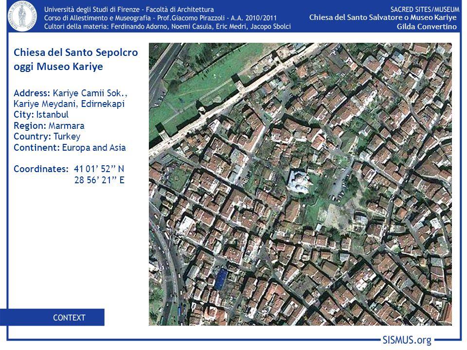 Chiesa del Santo Salvatore o Museo Kariye Gilda Convertino Chiesa del Santo Sepolcro oggi Museo Kariye Address: Kariye Camii Sok., Kariye Meydani, Edi