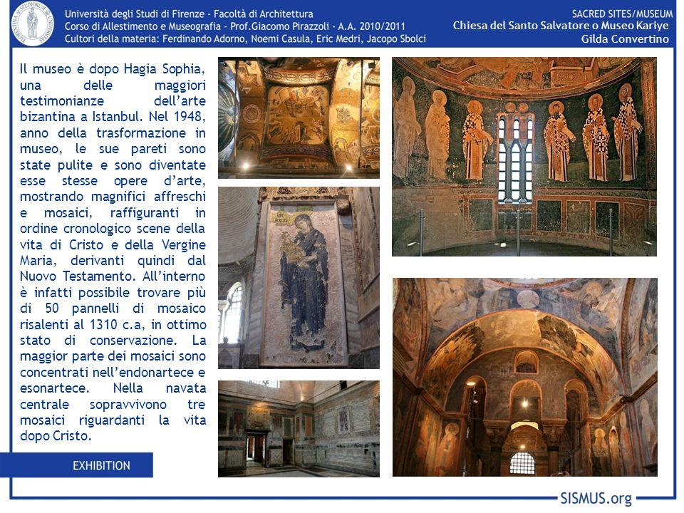 Il museo è dopo Hagia Sophia, una delle maggiori testimonianze dellarte bizantina a Istanbul. Nel 1948, anno della trasformazione in museo, le sue par