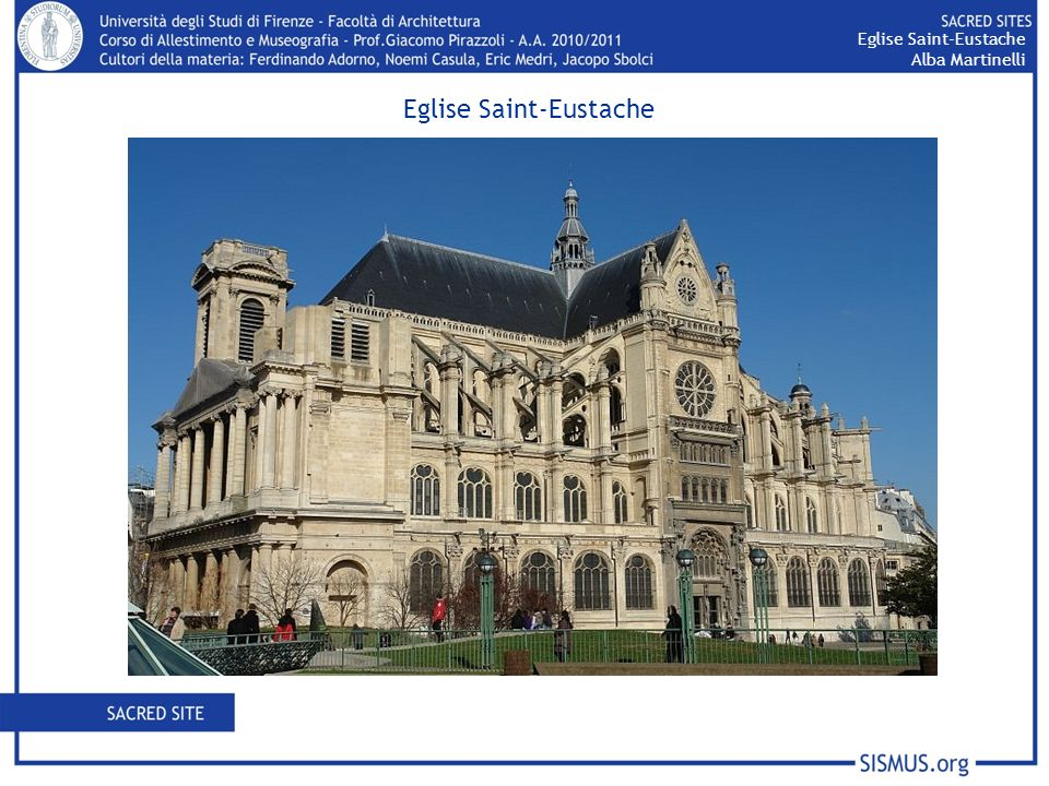 Address: 2, impasse Saint- Eustache 75001 City: Paris Region: Ile-de-France Country: France Continent: Europe Coordinates: 48 51 48,34 2 20 42,19 Eglise Saint-Eustache Alba Martinelli