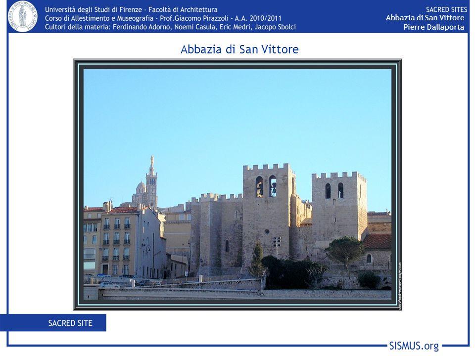 Abbazia di San Vittore Address: Rue dEndoume City: Marseille Region: Provence Country: France Continent: Europe Coordinates: 05° 21 56.5 E 43° 17 25.0 N Abbazia di San Vittore Pierre Dallaporta