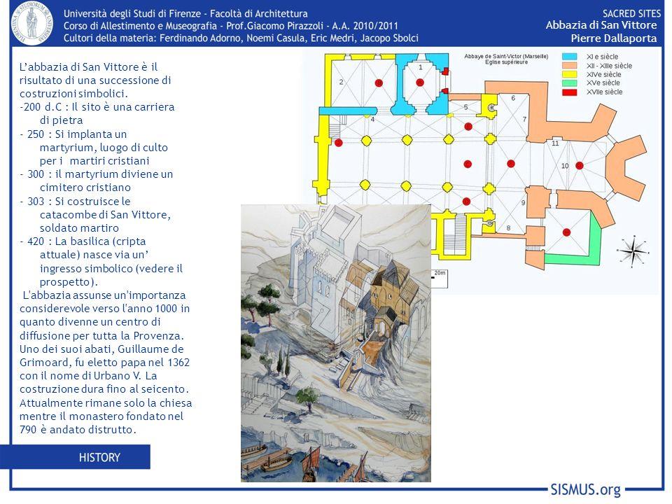 Labbazia di San Vittore è il risultato di una successione di costruzioni simbolici. -200 d.C : Il sito è una carriera di pietra - 250 : Si implanta un