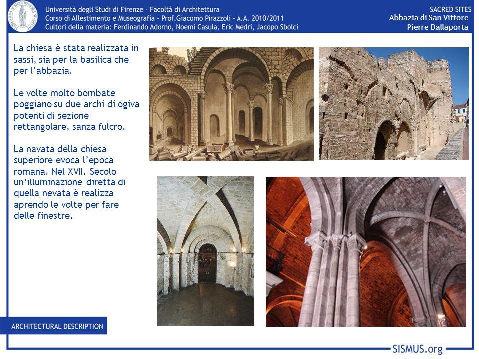 La chiesa è stata realizzata in sassi, sia per la basilica che per labbazia. Le volte molto bombate poggiano su due archi di ogiva potenti di sezione