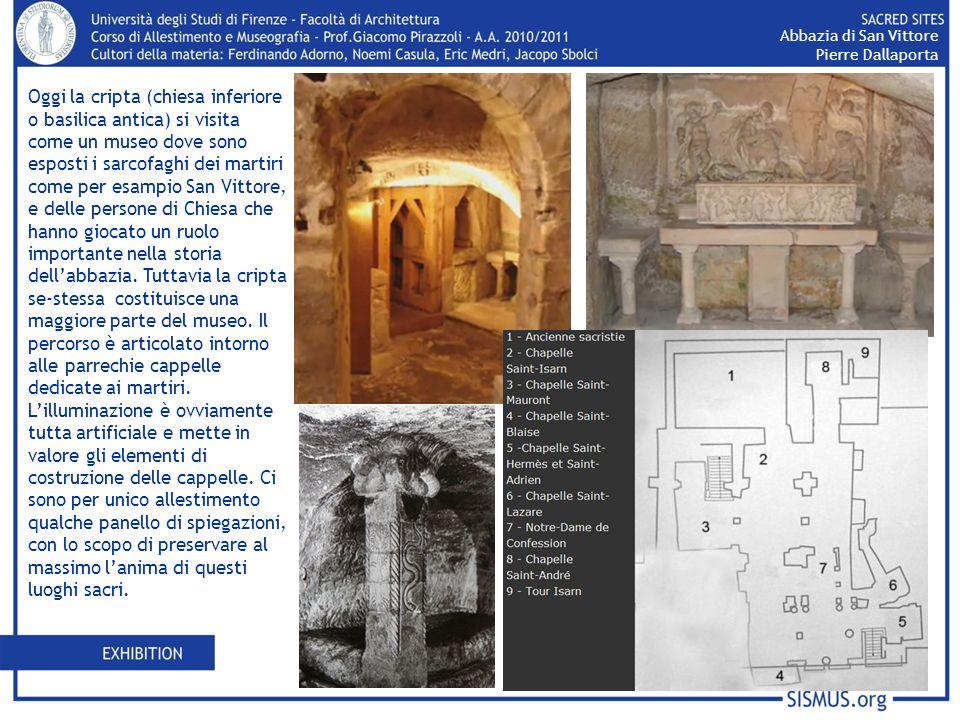 Oggi la cripta (chiesa inferiore o basilica antica) si visita come un museo dove sono esposti i sarcofaghi dei martiri come per esampio San Vittore, e