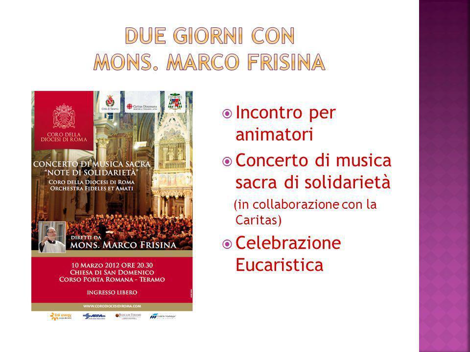 Incontro per animatori Concerto di musica sacra di solidarietà (in collaborazione con la Caritas) Celebrazione Eucaristica