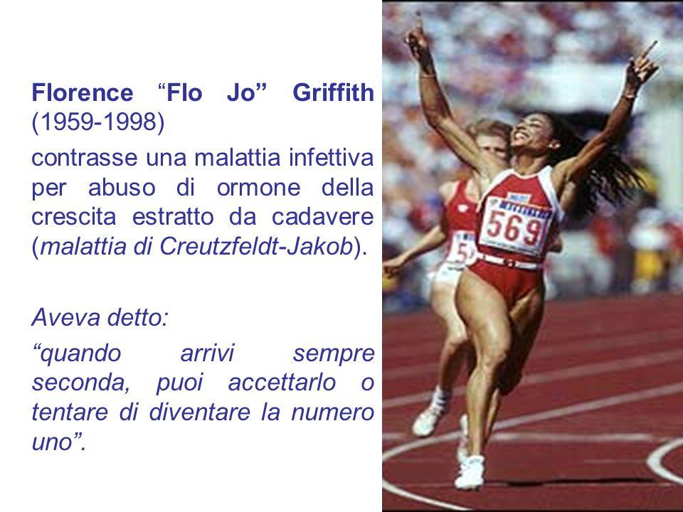 Florence Flo Jo Griffith (1959-1998) contrasse una malattia infettiva per abuso di ormone della crescita estratto da cadavere (malattia di Creutzfeldt