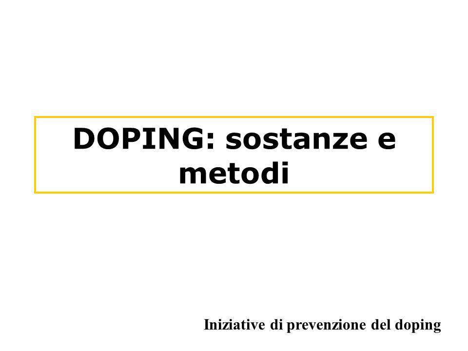 DOPING: sostanze e metodi Iniziative di prevenzione del doping