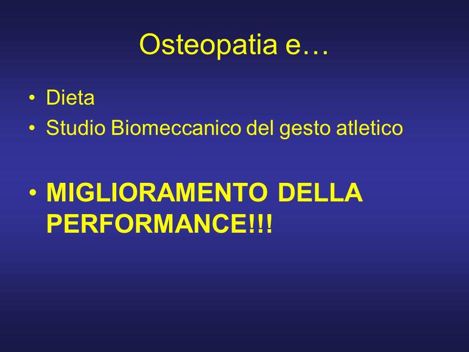 Osteopatia e… Dieta Studio Biomeccanico del gesto atletico MIGLIORAMENTO DELLA PERFORMANCE!!!