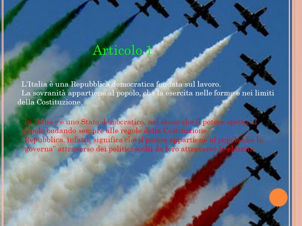 Articolo 1 LItalia è una Repubblica democratica fondata sul lavoro.