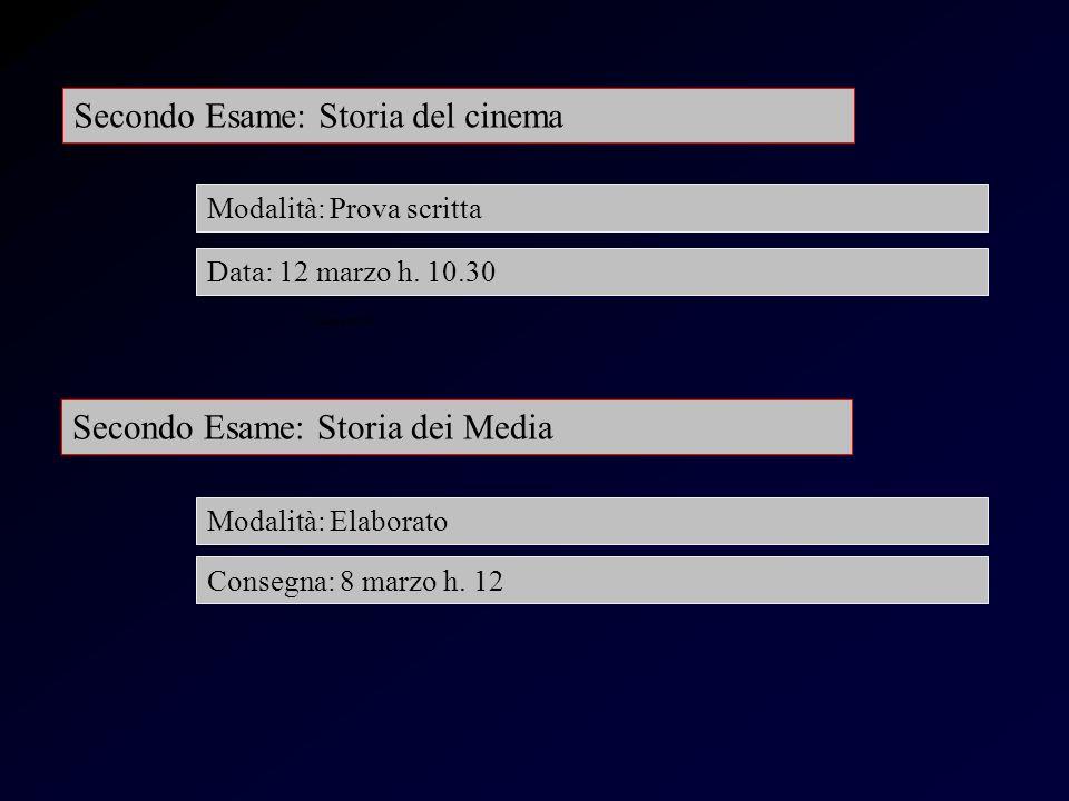 Esame storia Secondo Esame: Storia del cinema Modalità: Prova scritta Data: 12 marzo h.