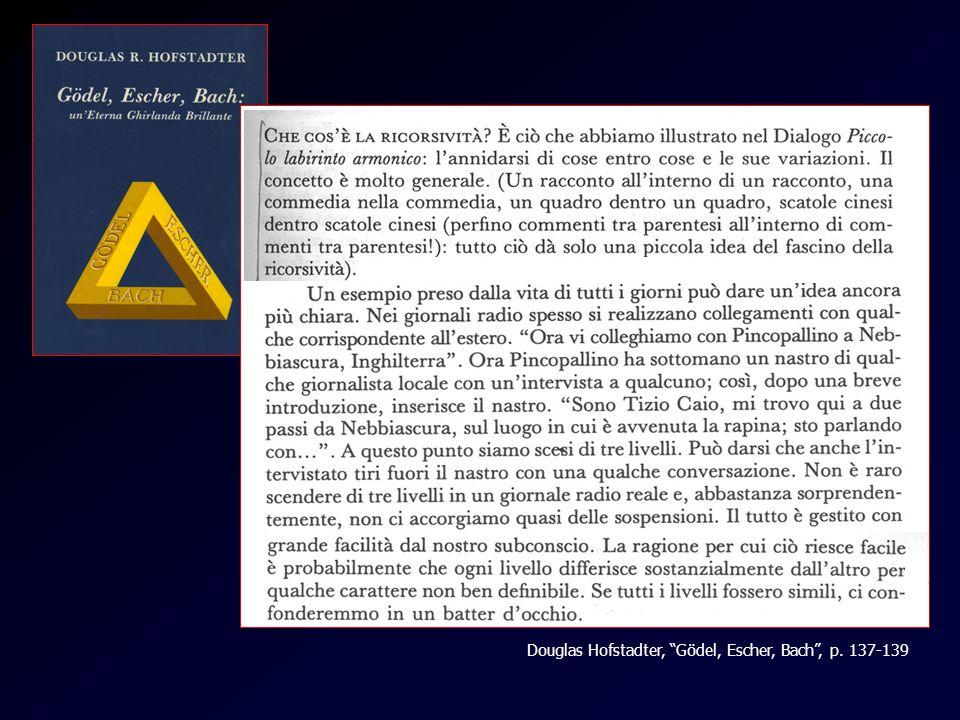 Ricorsivita Douglas Hofstadter, Gödel, Escher, Bach, p. 137-139