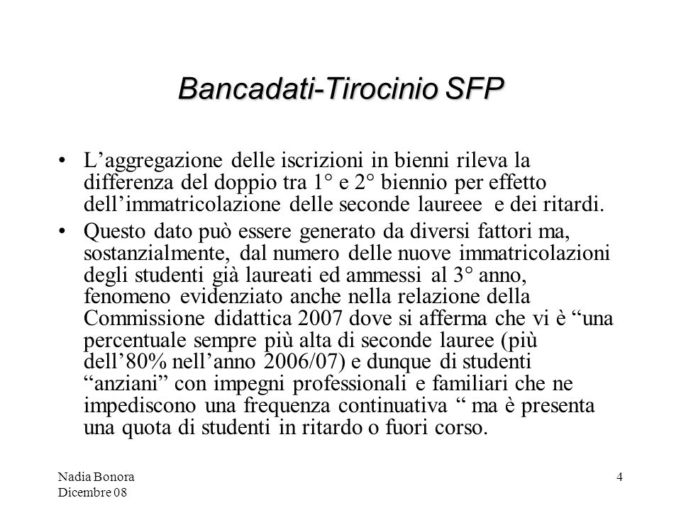 Nadia Bonora Dicembre 08 25 PROGETTI TRASVERSALI -05 In Bancadati risulta anche unaltra tipologia di progetti, finalizzata allo svolgimento di attività didattiche mirate allinsegnamento della Lingua italiana ai bambini stranieri.