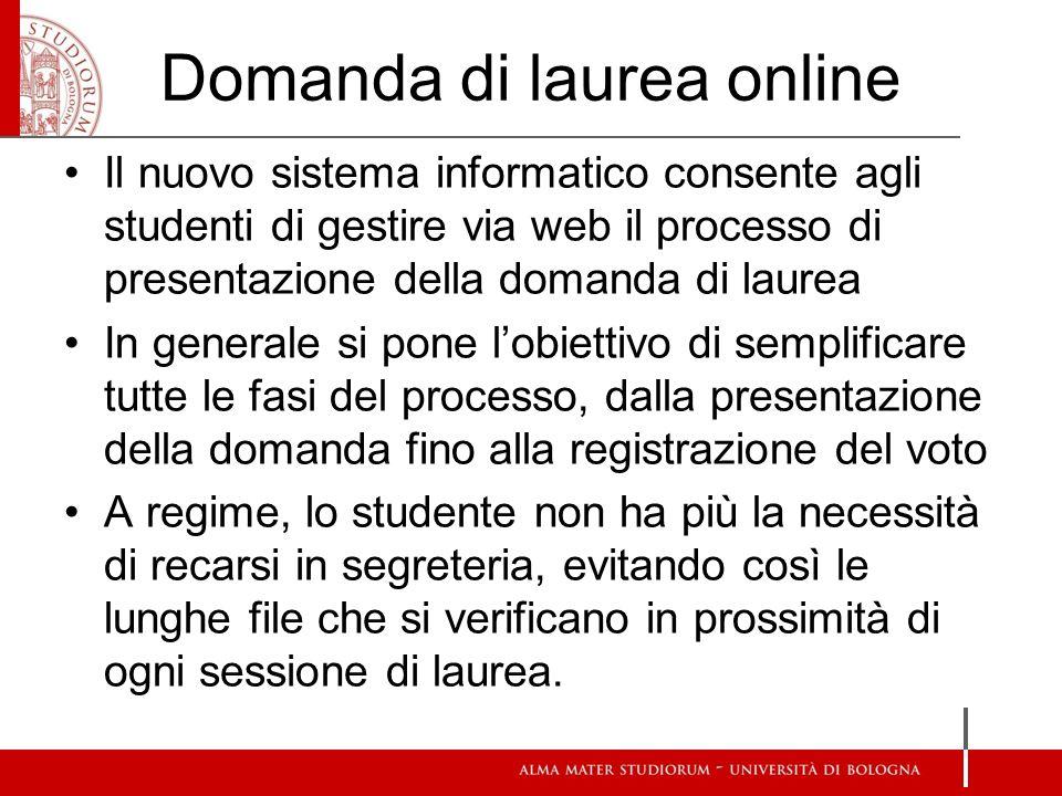 Domanda di laurea online Il nuovo sistema informatico consente agli studenti di gestire via web il processo di presentazione della domanda di laurea I