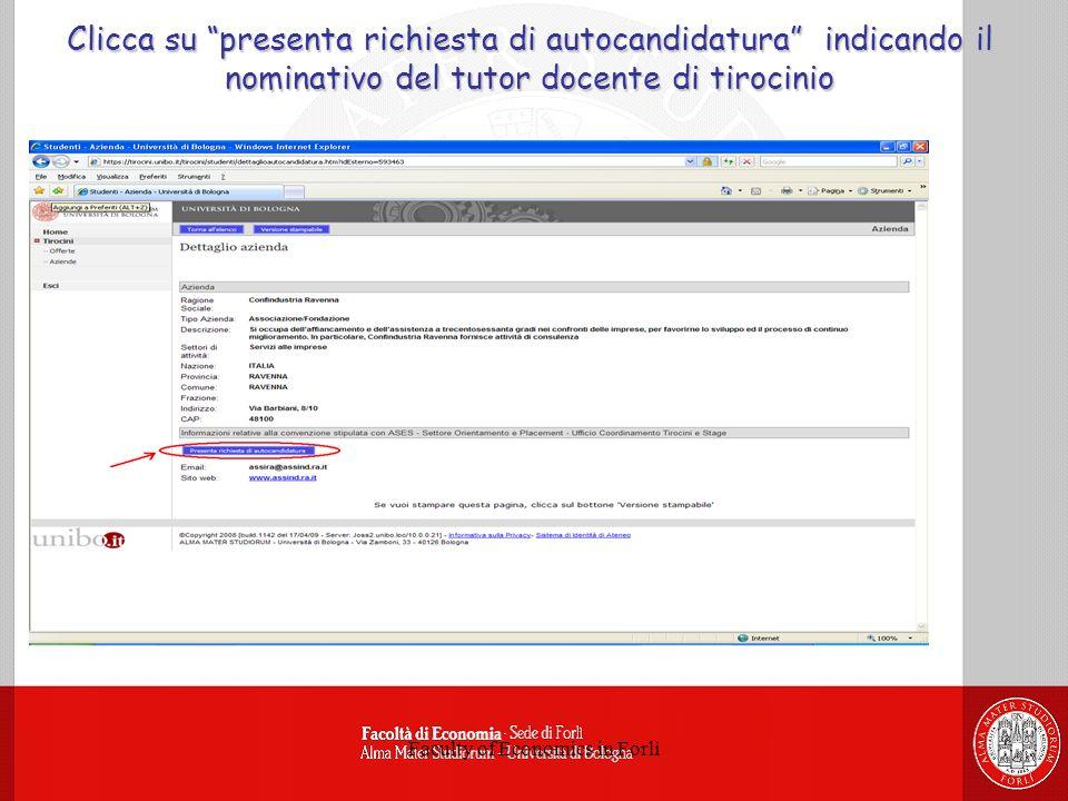 Faculty of Economics in Forlì Clicca su presenta richiesta di autocandidatura indicando il nominativo del tutor docente di tirocinio