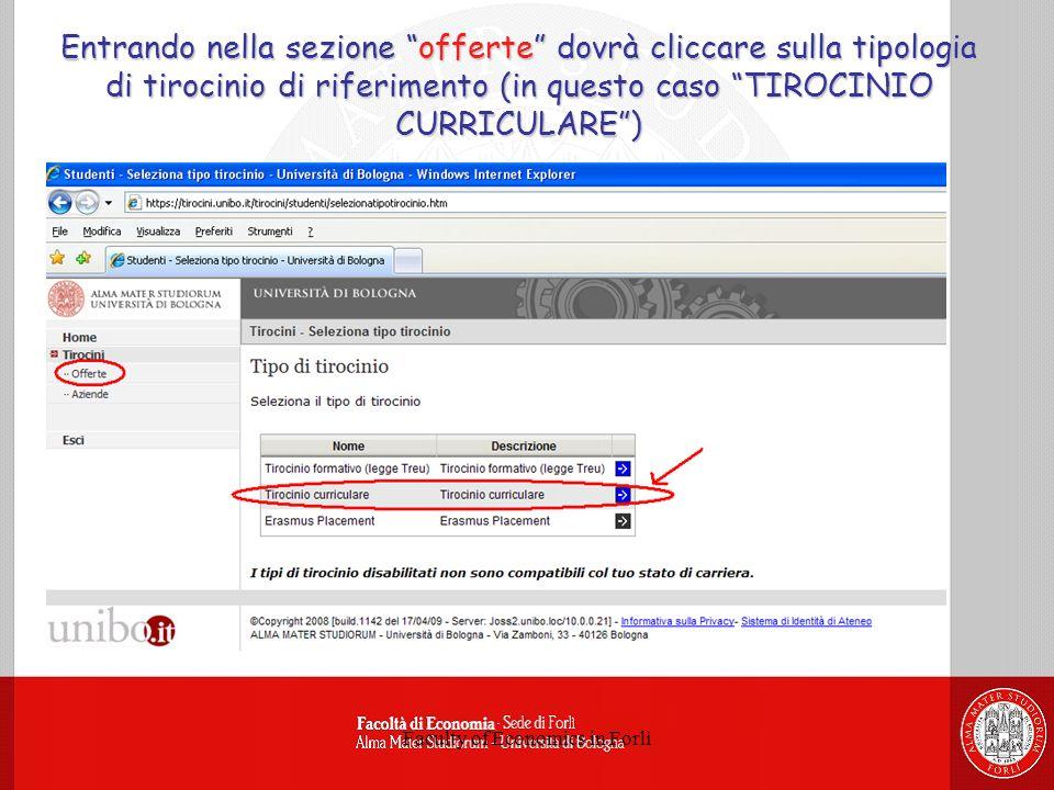 Faculty of Economics in Forlì Entrando nella sezione offerte dovrà cliccare sulla tipologia di tirocinio di riferimento (in questo caso TIROCINIO CURRICULARE)