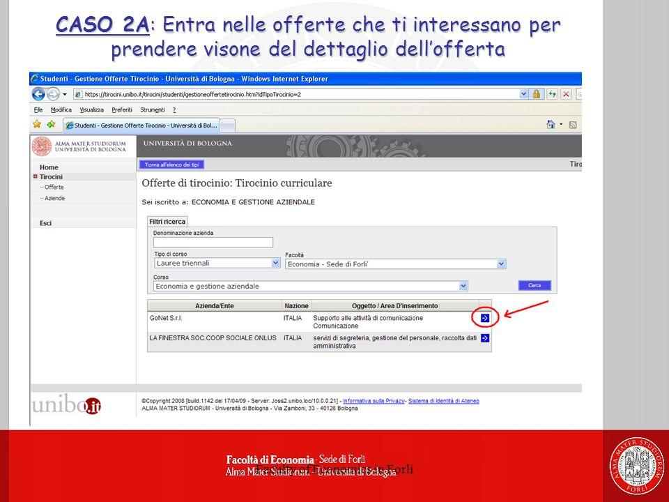 Faculty of Economics in Forlì CASO 2A: Entra nelle offerte che ti interessano per prendere visone del dettaglio dellofferta