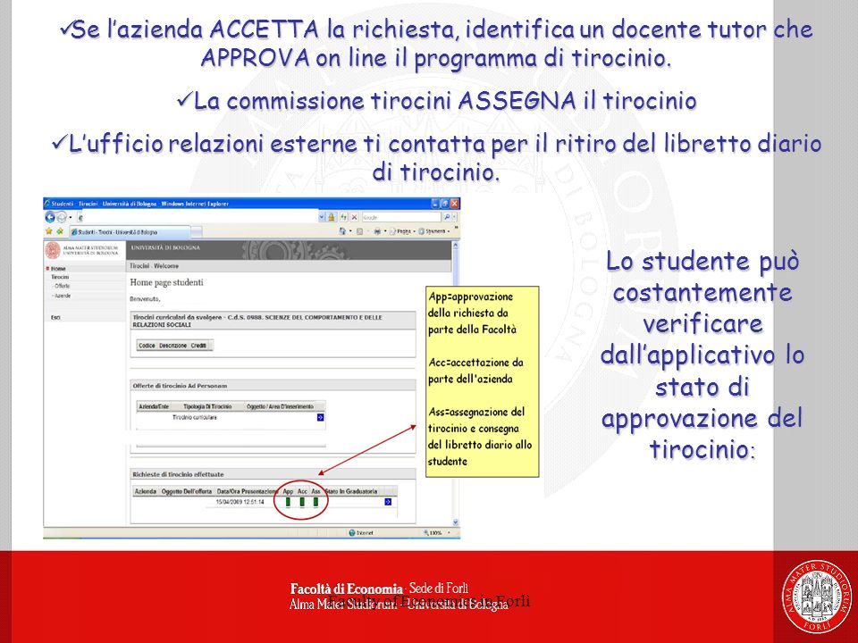 Faculty of Economics in Forlì Se lazienda ACCETTA la richiesta, identifica un docente tutor che APPROVA on line il programma di tirocinio.