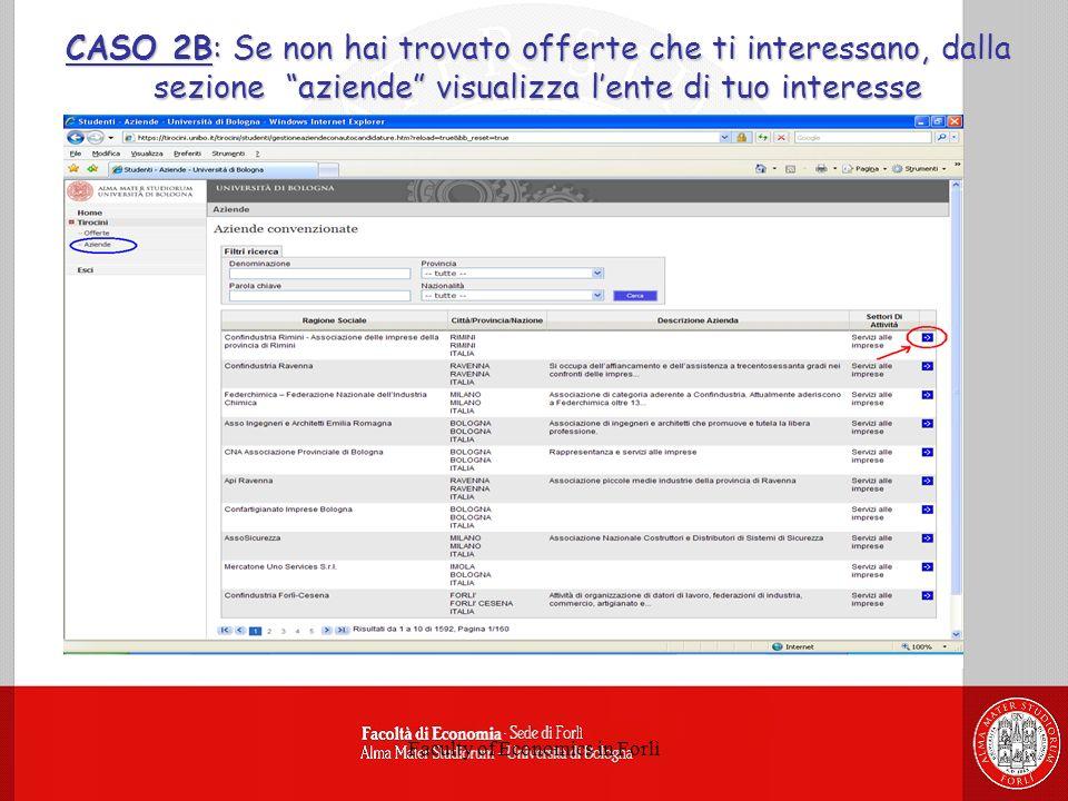 Faculty of Economics in Forlì CASO 2B: Se non hai trovato offerte che ti interessano, dalla sezione aziende visualizza lente di tuo interesse