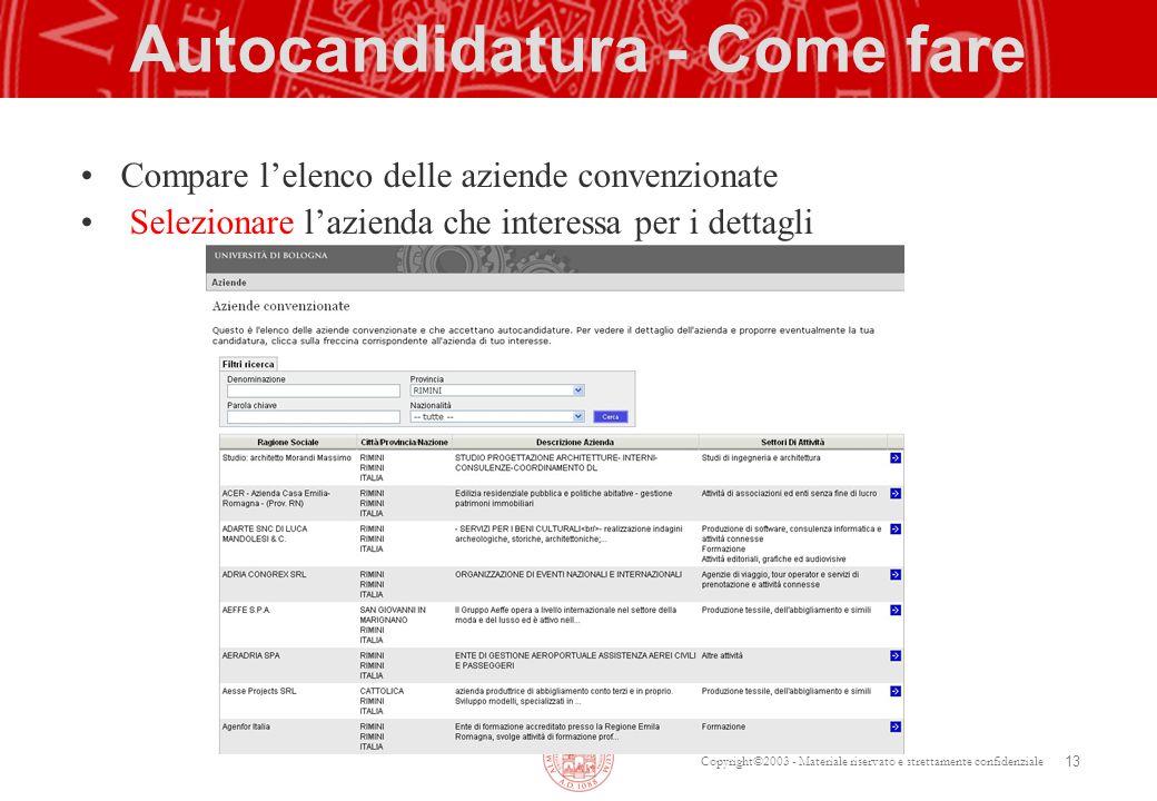 Copyright©2003 - Materiale riservato e strettamente confidenziale Autocandidatura - Come fare Compare lelenco delle aziende convenzionate Selezionare