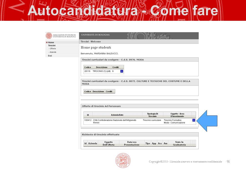 Copyright©2003 - Materiale riservato e strettamente confidenziale Autocandidatura - Come fare 16