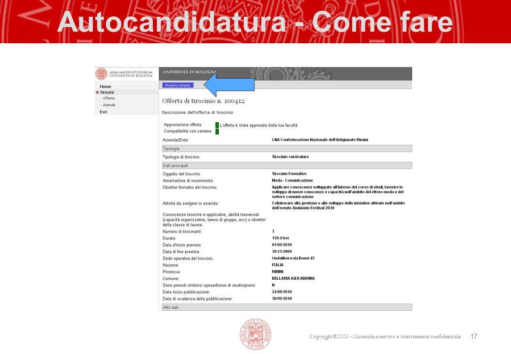 Copyright©2003 - Materiale riservato e strettamente confidenziale Autocandidatura - Come fare 17