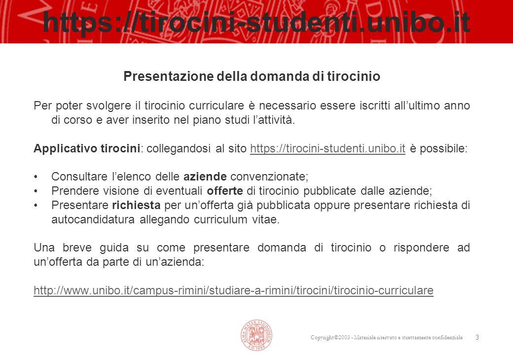 Copyright©2003 - Materiale riservato e strettamente confidenziale https://tirocini-studenti.unibo.it Presentazione della domanda di tirocinio Per pote